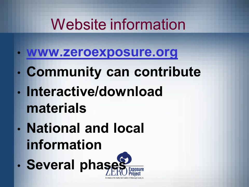 Website information   Community can contribute Interactive/download materials National and local information Several phases