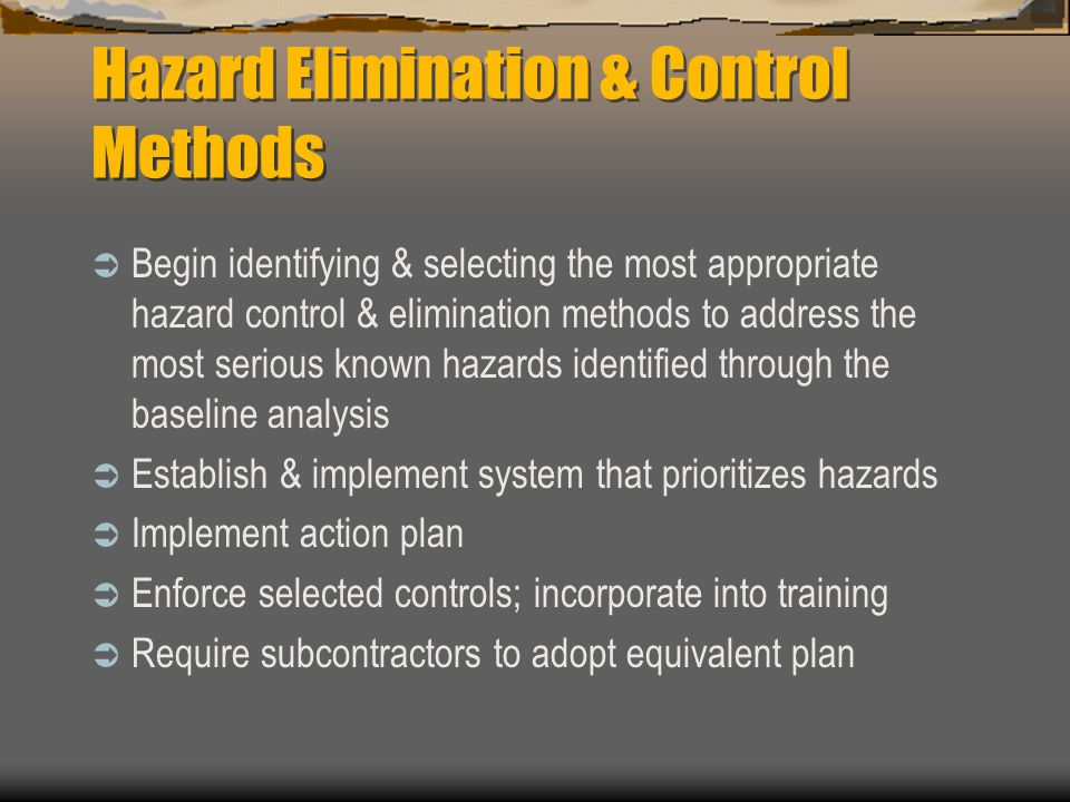 Certified Professional Resources  Ensure that outside sources are available if needed to conduct baseline hazard analysis