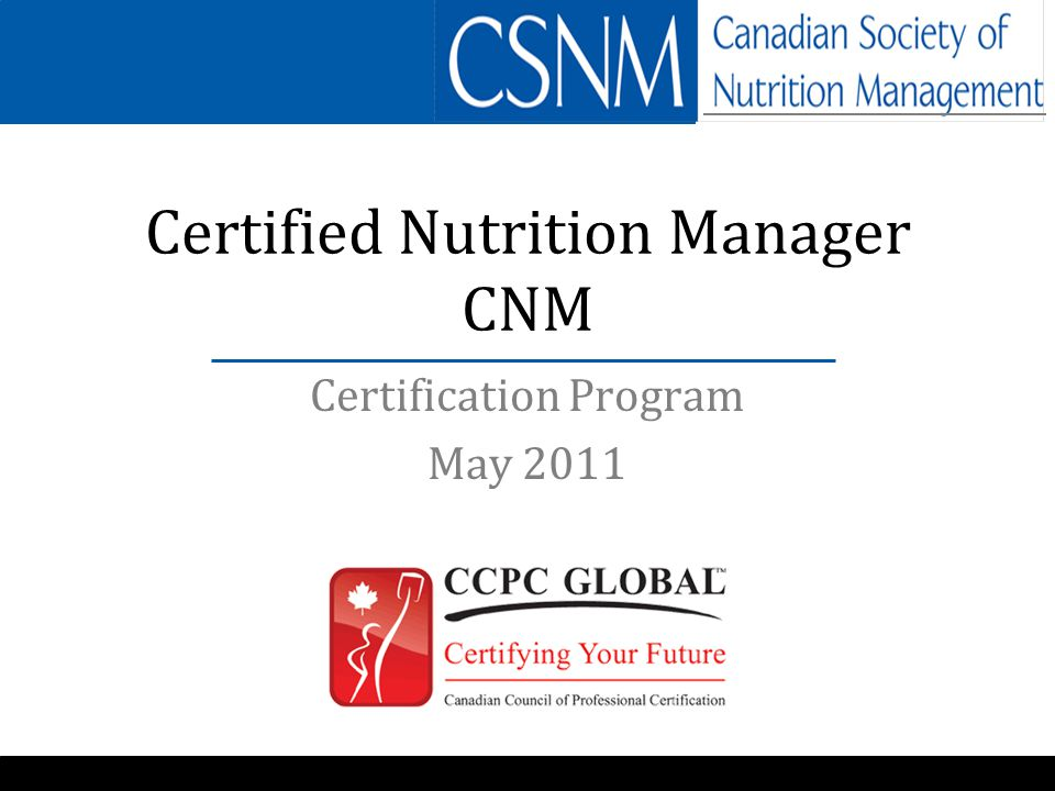 Certification Program May 2011 Certified Nutrition Manager Cnm