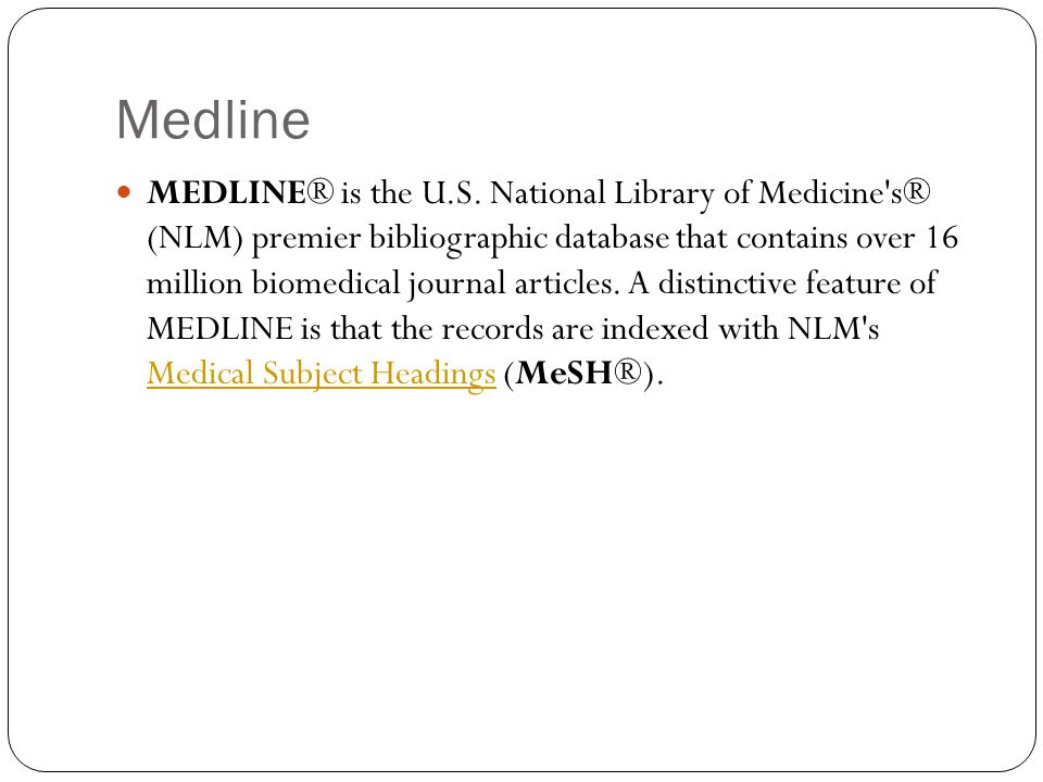 Medline MEDLINE® is the U.S.