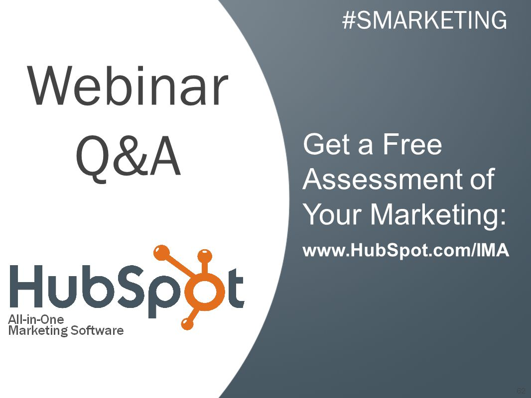 62 Get a Free Assessment of Your Marketing:   Webinar Q&A #SMARKETING