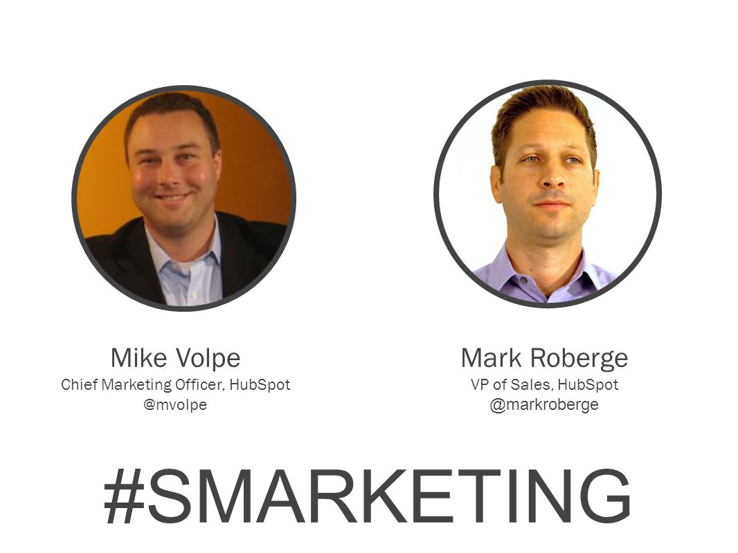 Mike Volpe Chief Marketing Officer, Mark Roberge VP of Sales, #SMARKETING