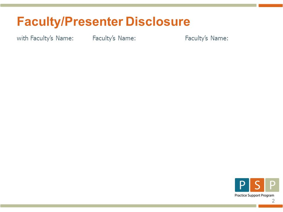 2 Faculty/Presenter Disclosure with Faculty's Name:Faculty's Name: