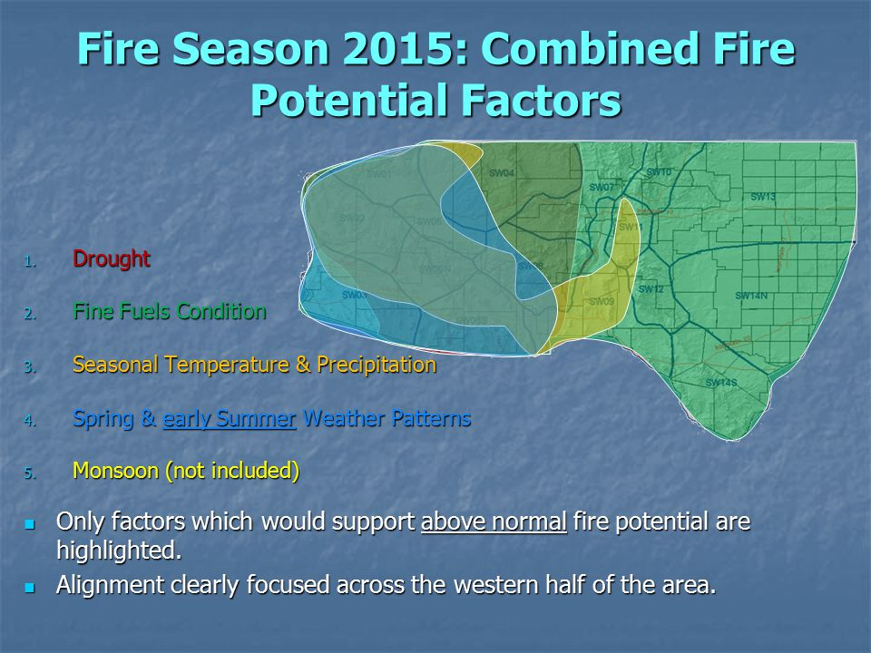 Fire Season 2015: Combined Fire Potential Factors 1.