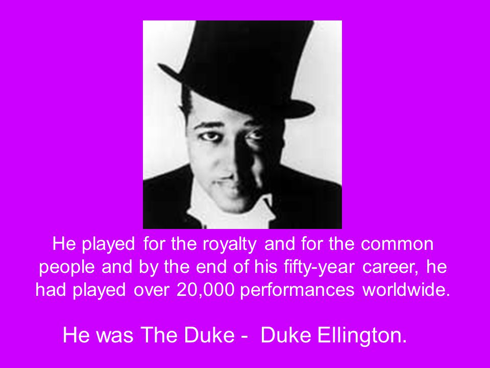 He played for the royalty and for the common people and by the end of his fifty-year career, he had played over 20,000 performances worldwide.