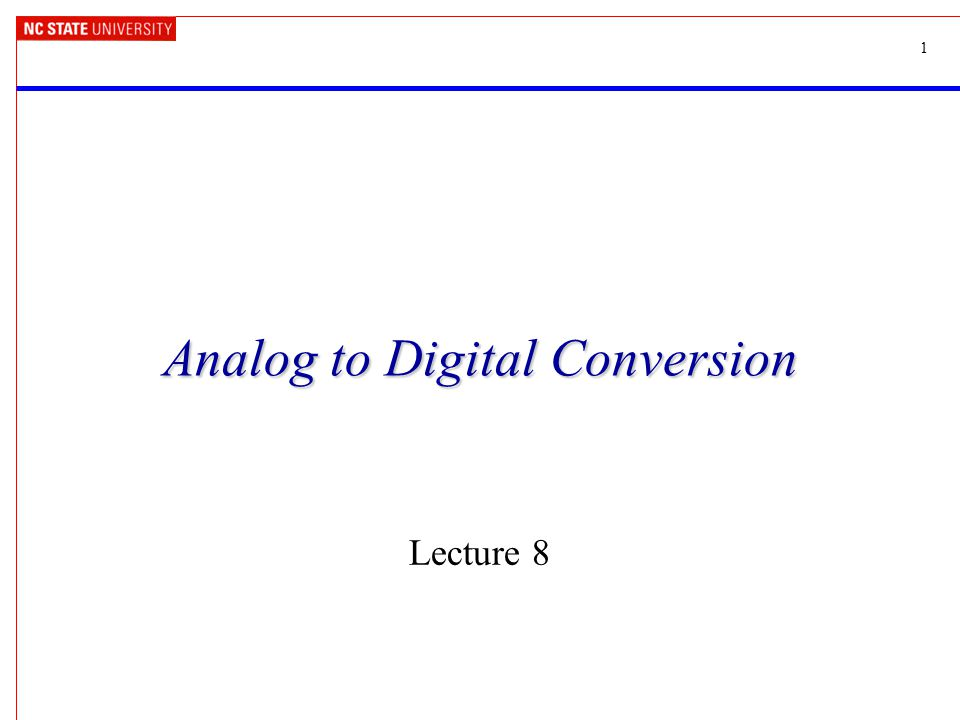 1 analog to digital conversion lecture 8 2 in these notes analog1 1 analog to digital conversion lecture 8