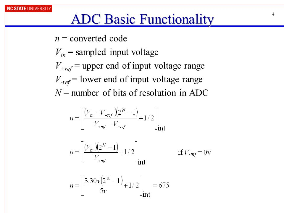 1 analog to digital conversion lecture 8 2 in these notes analog4 4 adc basic functionality n \u003d converted code v in \u003d sampled input voltage v ref \u003d upper end of input voltage range v ref \u003d lower end of input voltage