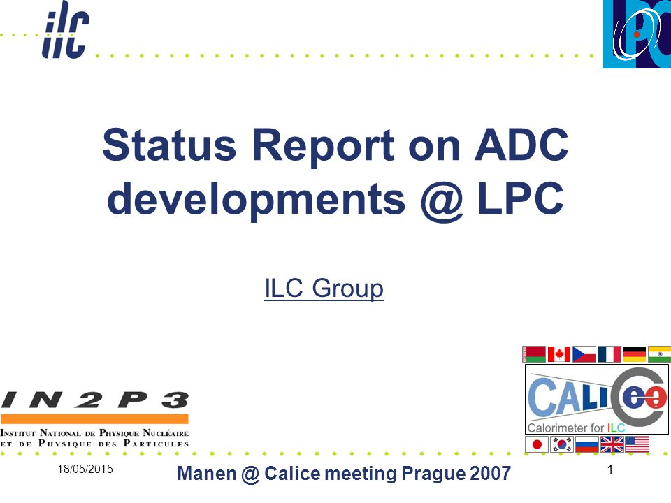 18/05/2015 Calice meeting Prague Status Report on ADC LPC ILC Group