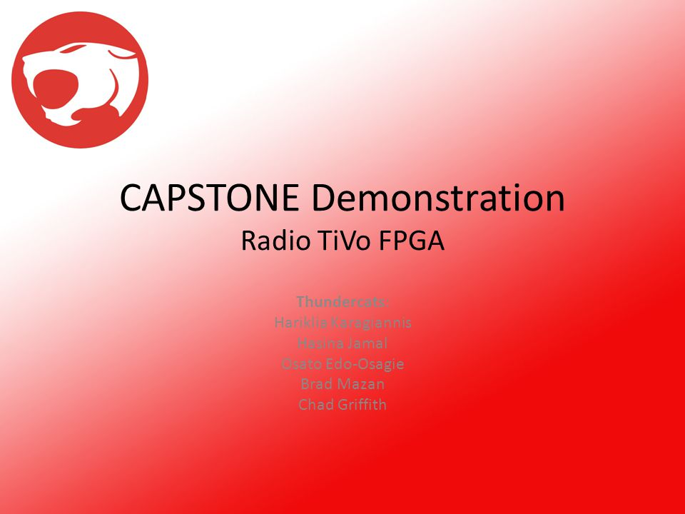 CAPSTONE Demonstration Radio TiVo FPGA Thundercats: Hariklia