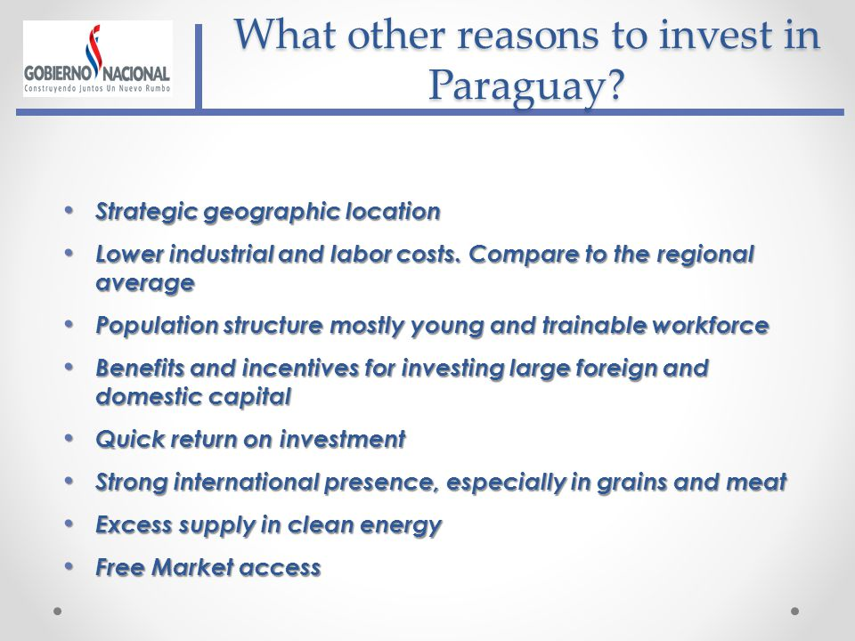 What other reasons to invest in Paraguay.