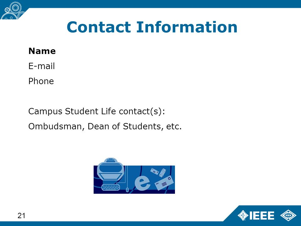 Advanced Learning Workshop – Status (14 June 2013) 21 Name  Phone Campus Student Life contact(s): Ombudsman, Dean of Students, etc.