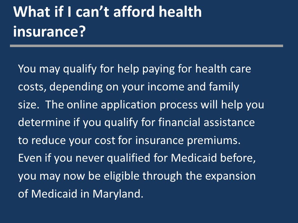 What if I can't afford health insurance.