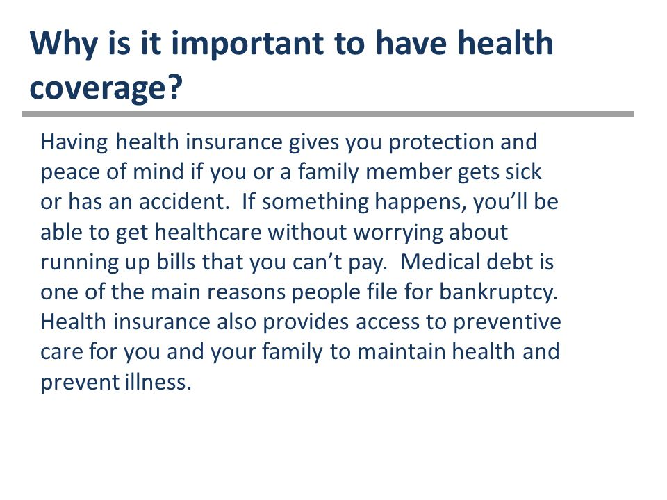 Why is it important to have health coverage.