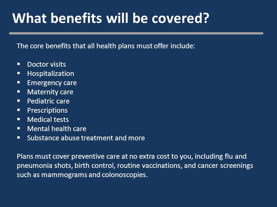 What benefits will be covered.
