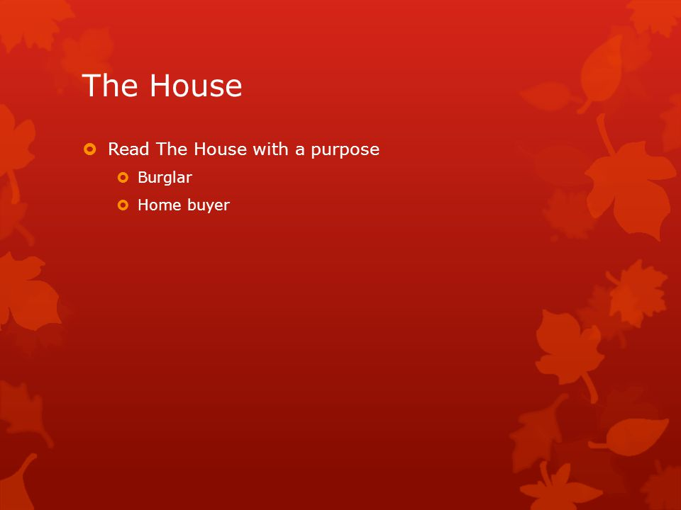The House  Read The House with a purpose  Burglar  Home buyer