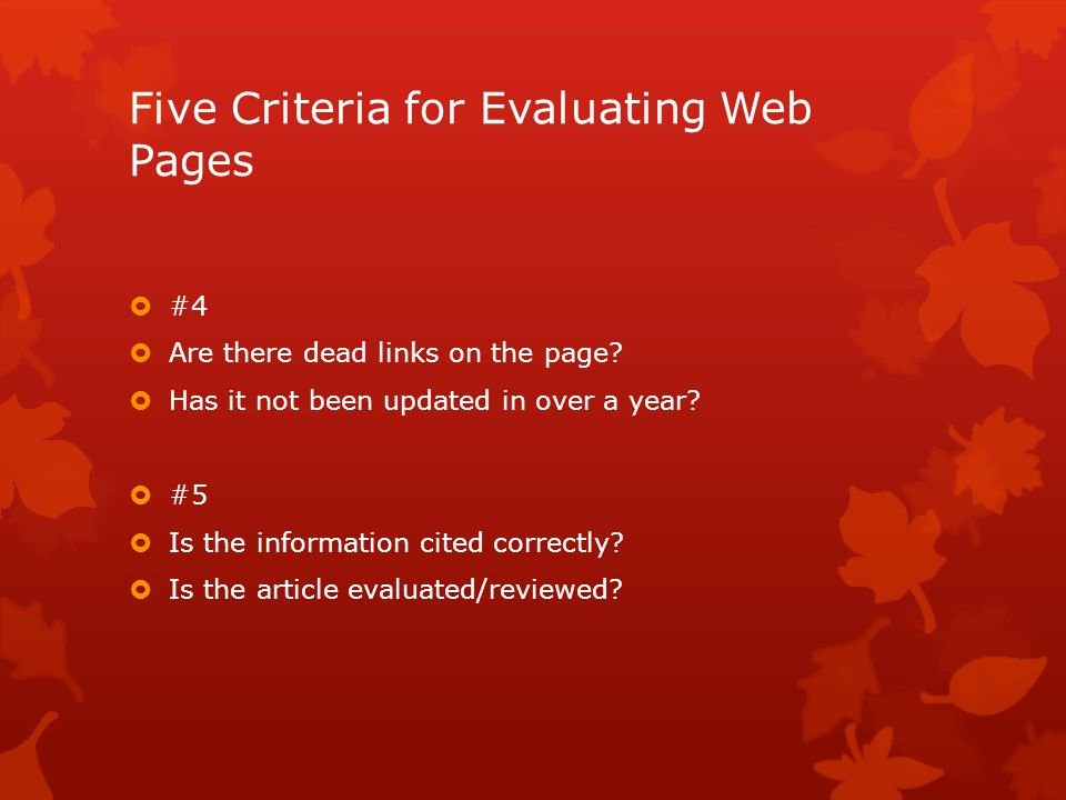 Five Criteria for Evaluating Web Pages  #4  Are there dead links on the page.