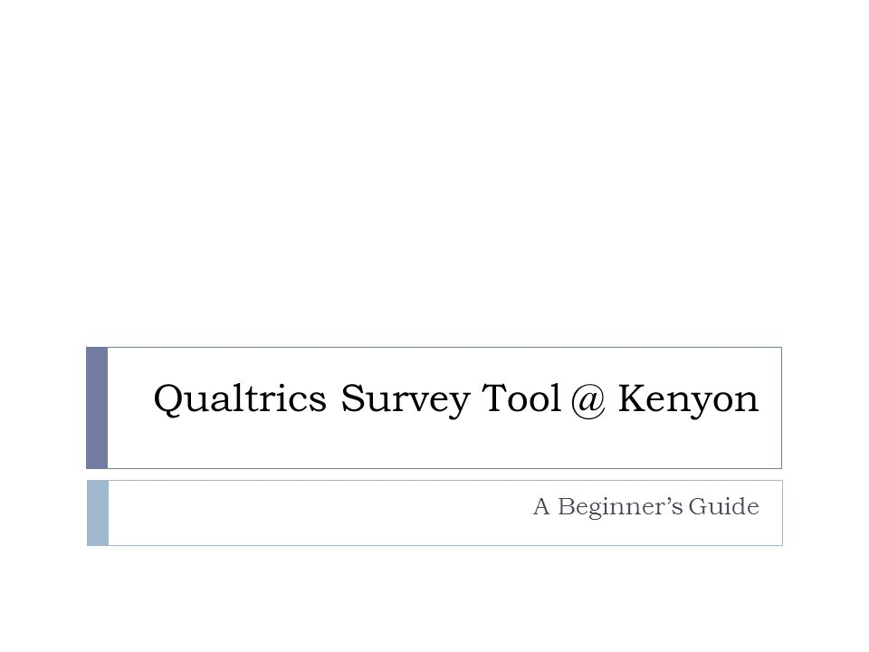 Qualtrics Survey Kenyon A Beginner's Guide