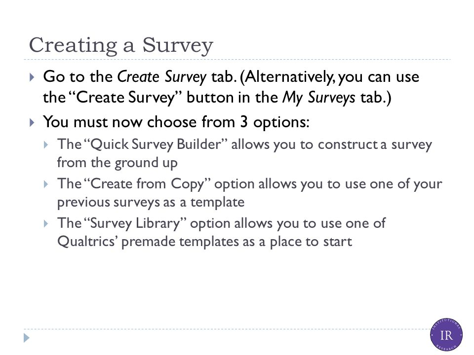 Creating a Survey  Go to the Create Survey tab.