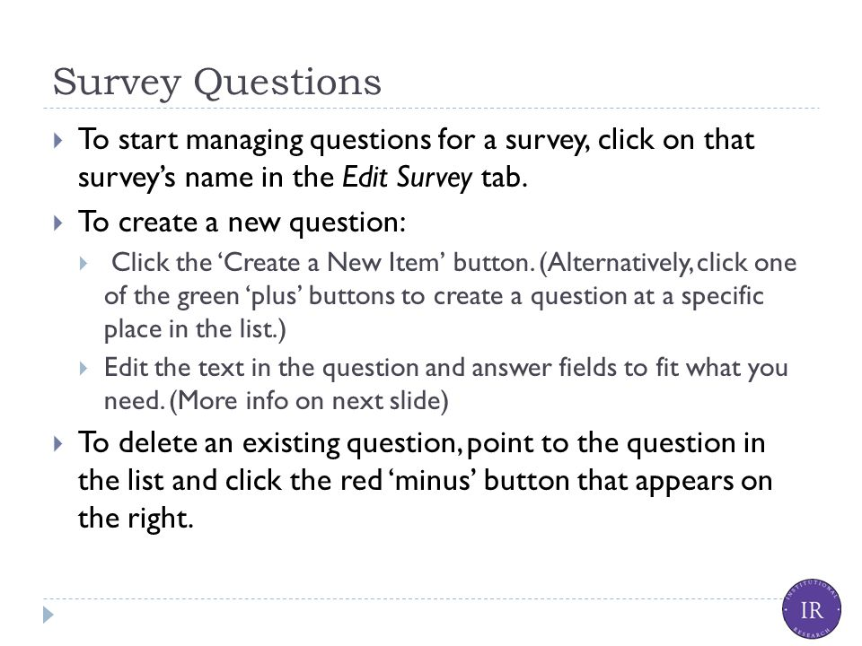 Survey Questions  To start managing questions for a survey, click on that survey's name in the Edit Survey tab.