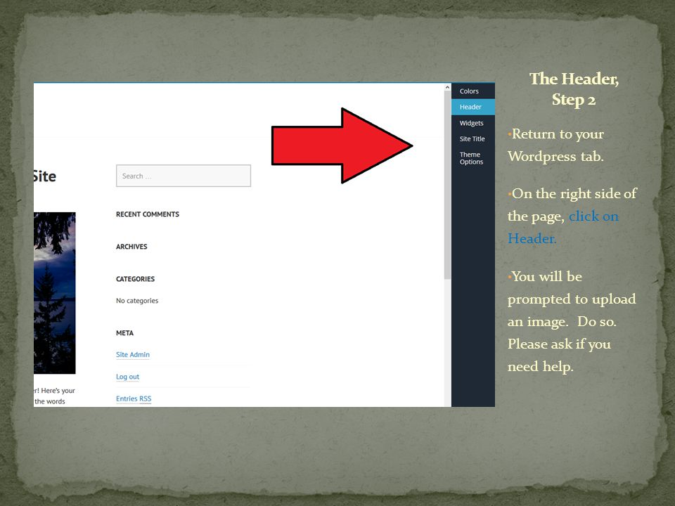 Return to your Wordpress tab. On the right side of the page, click on Header.