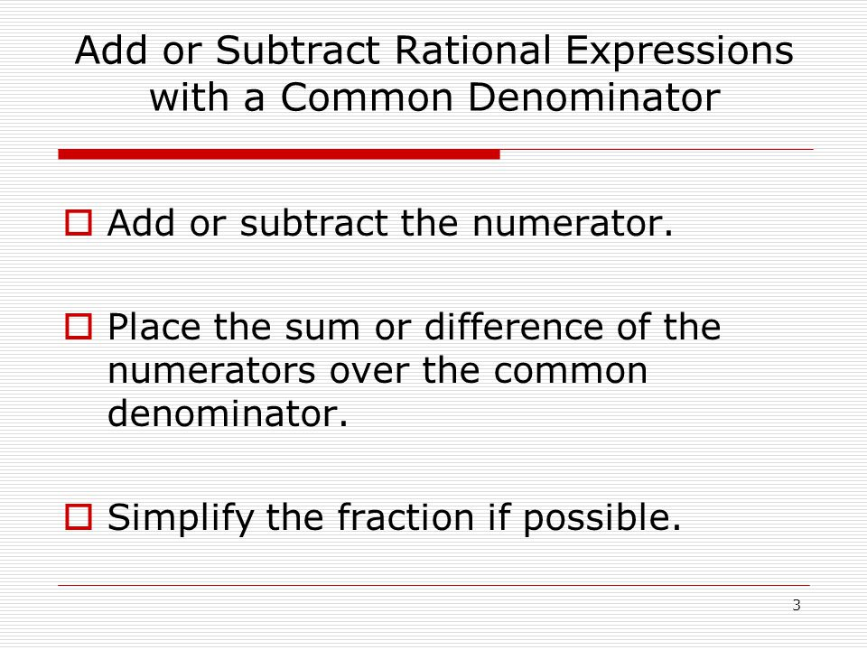  Add or subtract the numerator.