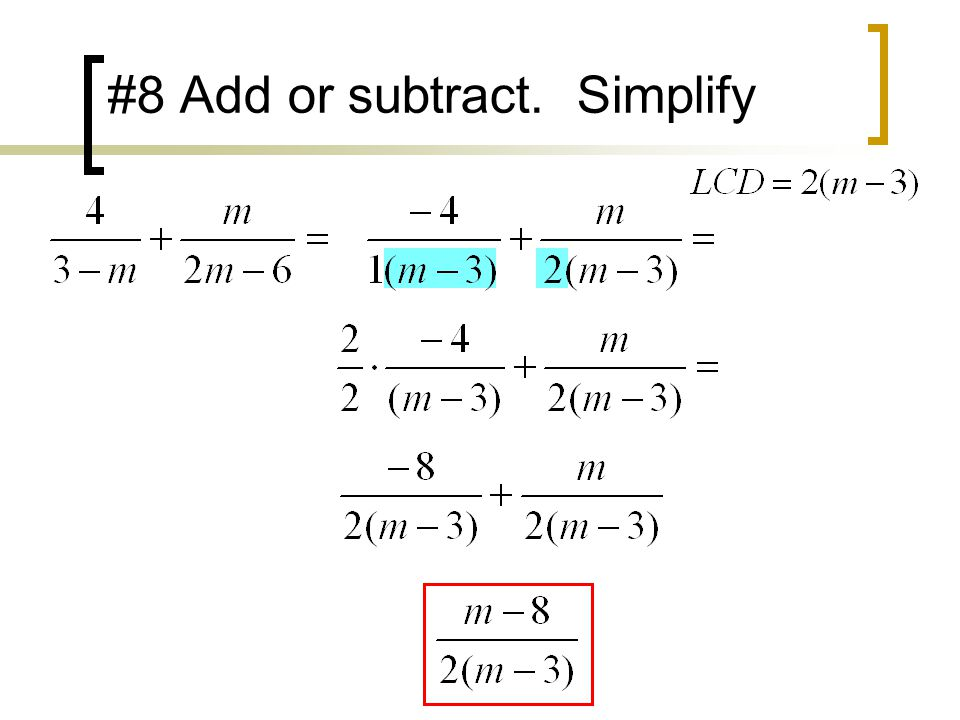 #8 Add or subtract. Simplify