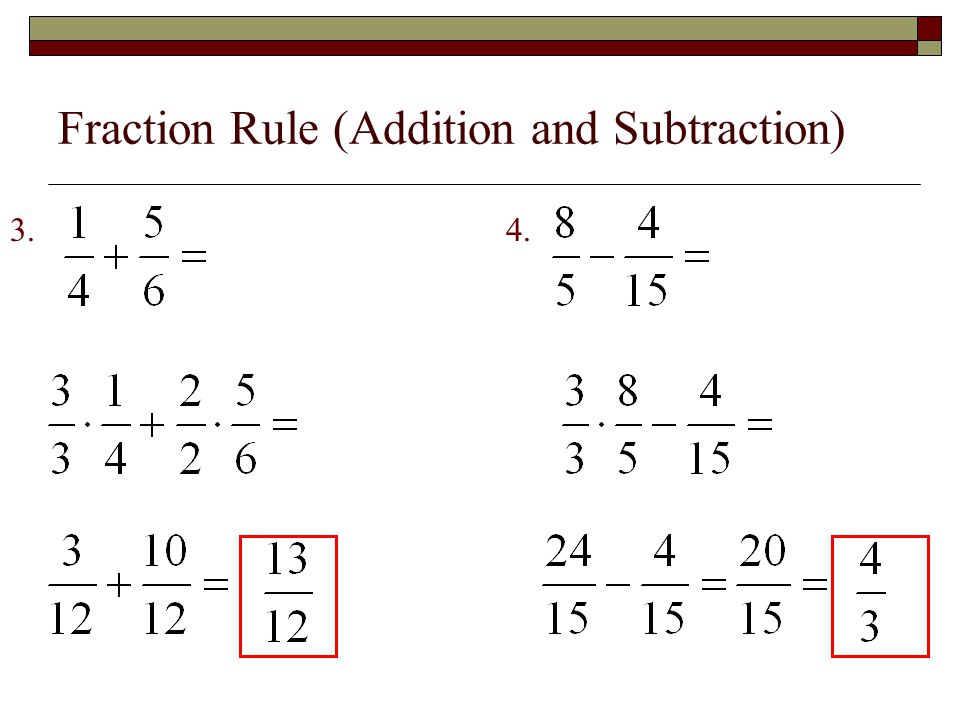 Fraction Rule (Addition and Subtraction) 3. 4.