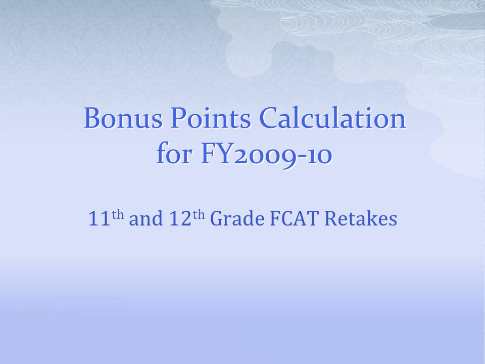 Bonus Points Calculation For FY Th And 12 Th Grade FCAT