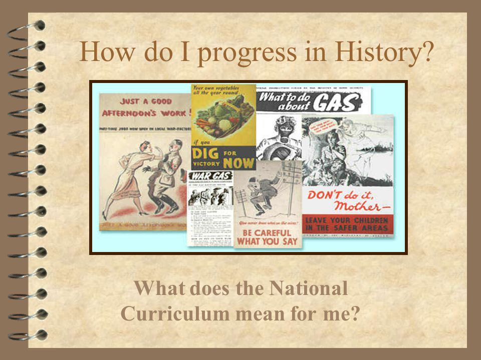 How do I progress in History What does the National Curriculum mean for me