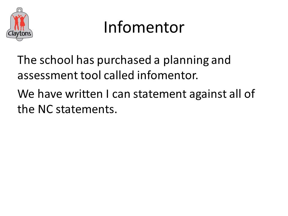 Infomentor The school has purchased a planning and assessment tool called infomentor.
