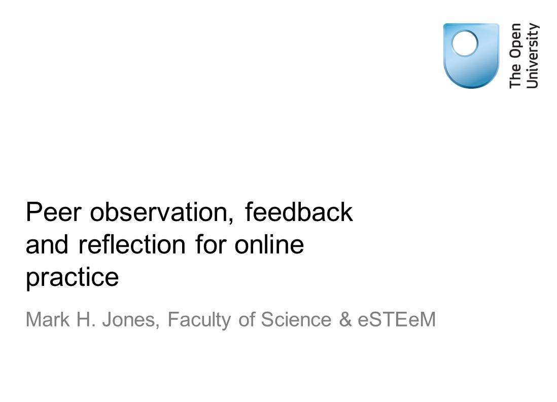 Peer observation, feedback and reflection for online practice Mark H ...
