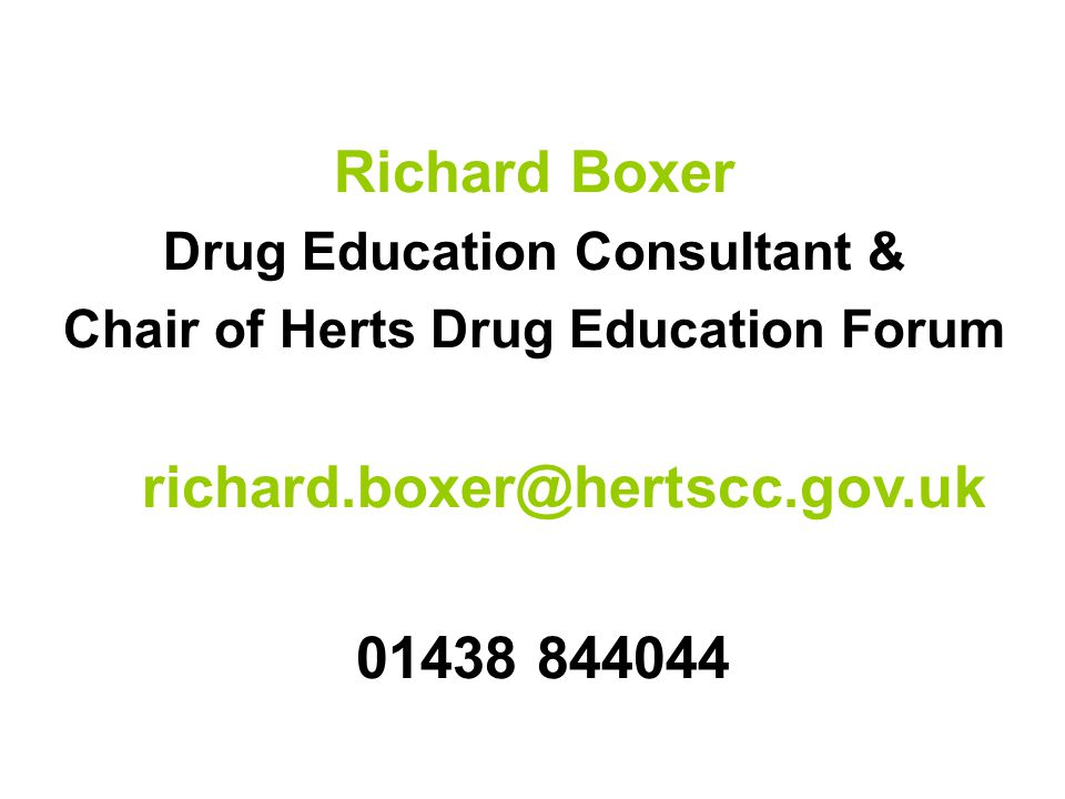 Richard Boxer Drug Education Consultant & Chair of Herts Drug Education Forum