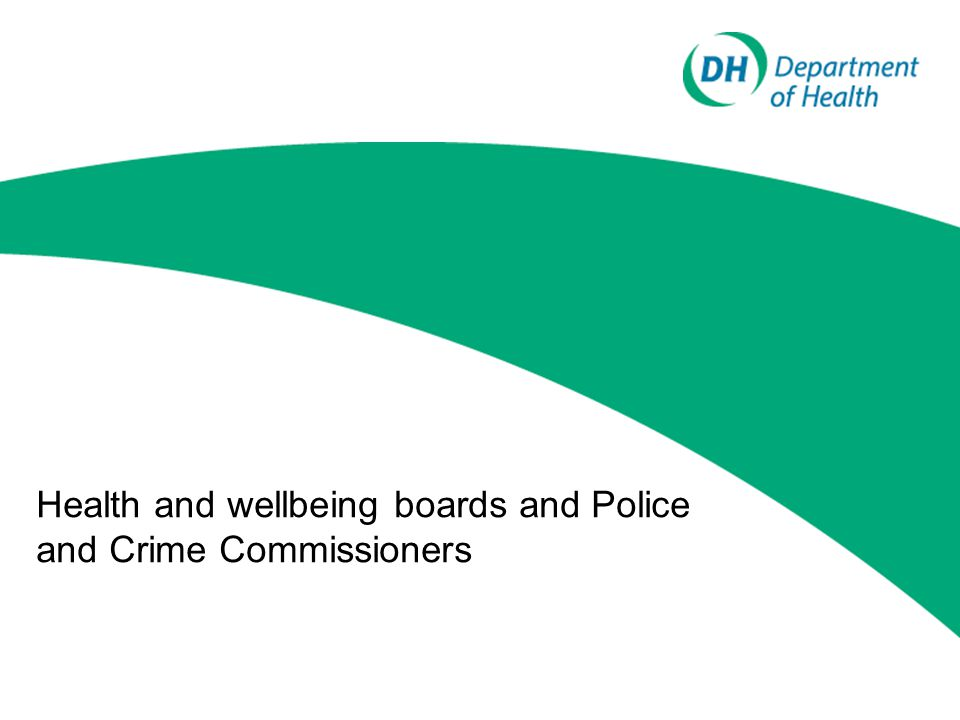Health and wellbeing boards and Police and Crime Commissioners