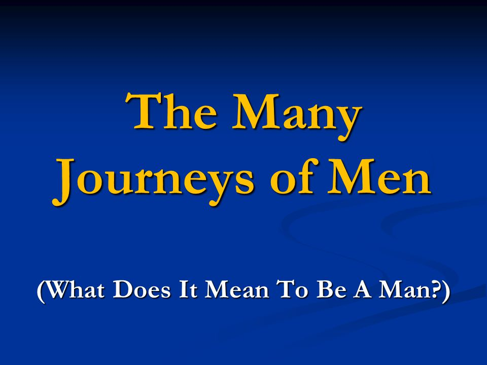 what does it mean to be a man