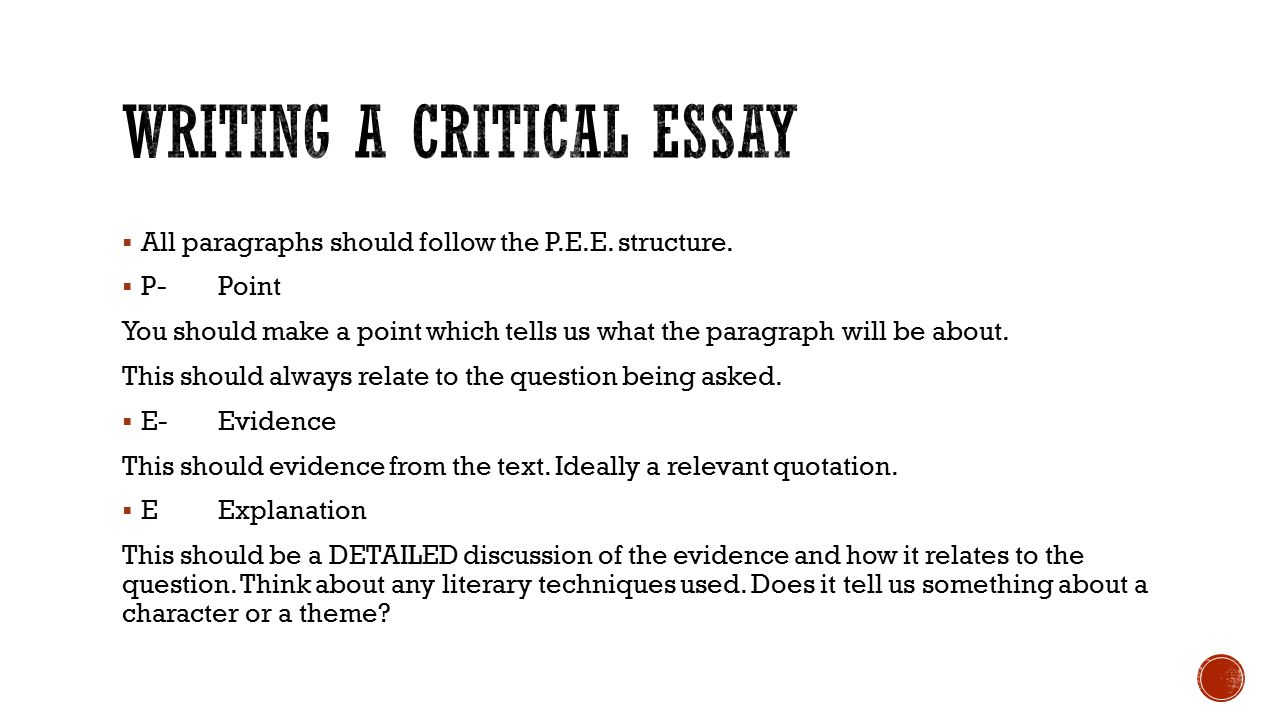  All paragraphs should follow the P.E.E. structure.