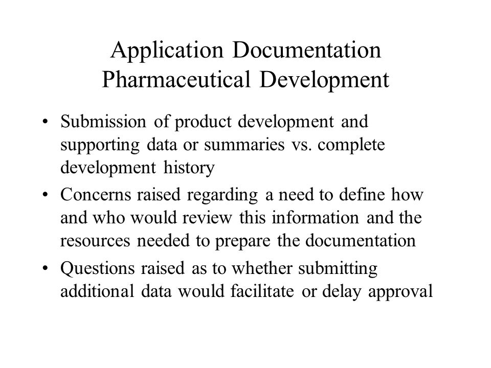 Application Documentation Pharmaceutical Development Submission of product development and supporting data or summaries vs.