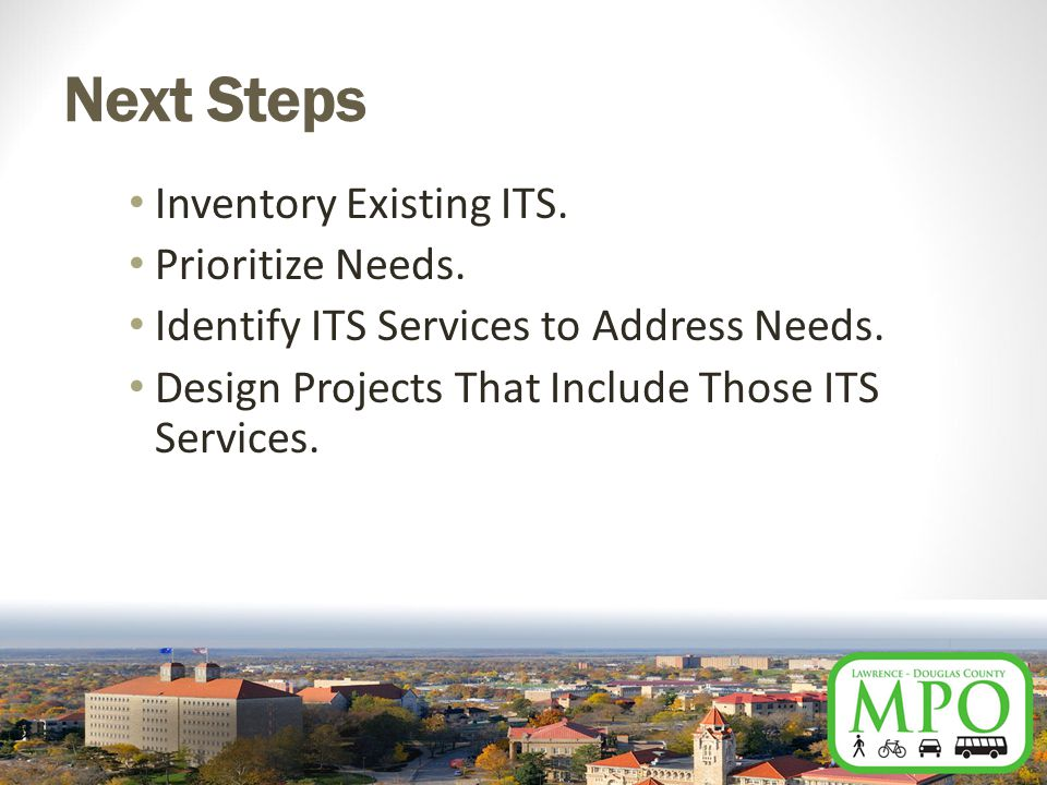 Next Steps Inventory Existing ITS. Prioritize Needs.