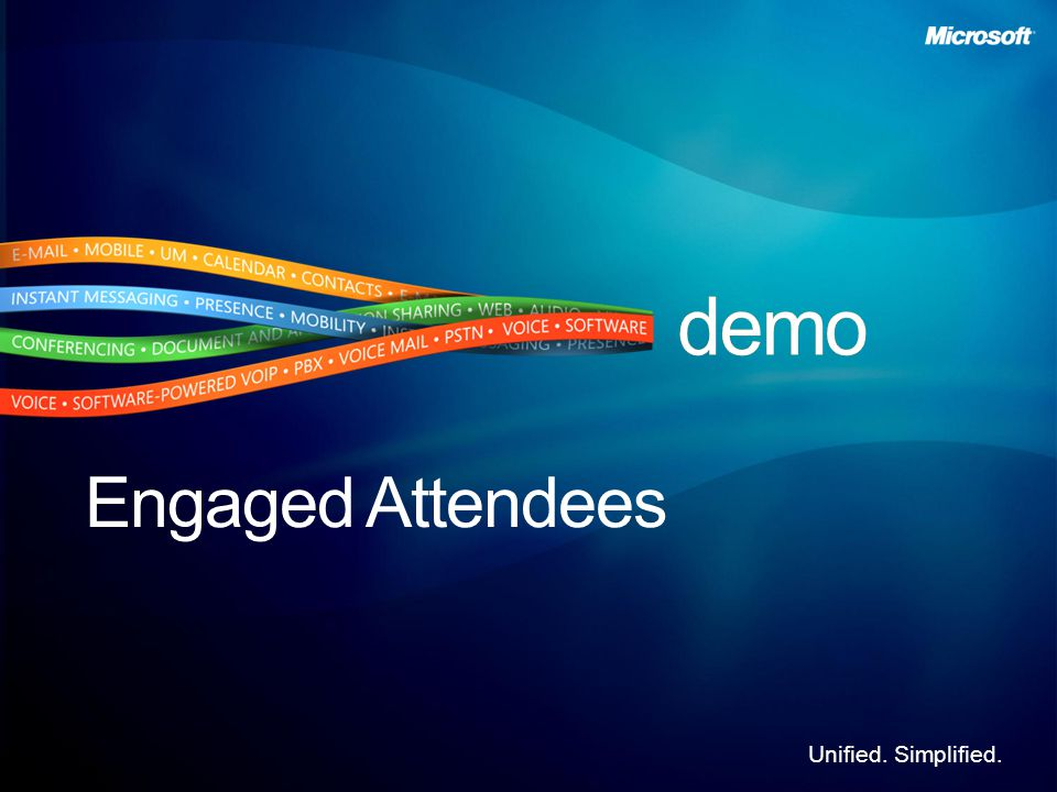 Unified. Simplified. Engaged Attendees