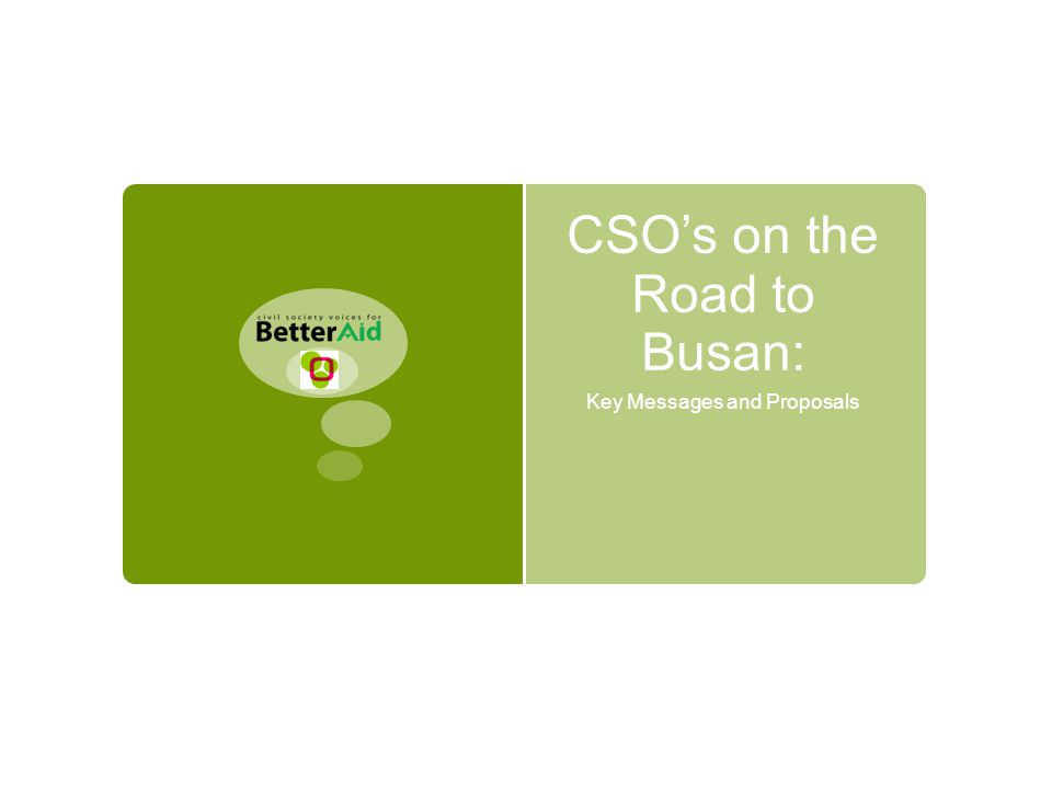 CSO's on the Road to Busan: Key Messages and Proposals