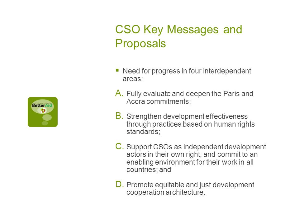 CSO Key Messages and Proposals  Need for progress in four interdependent areas: A.