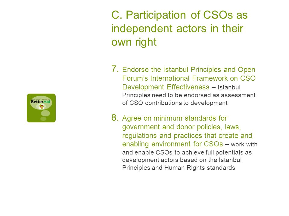 C. Participation of CSOs as independent actors in their own right 7.