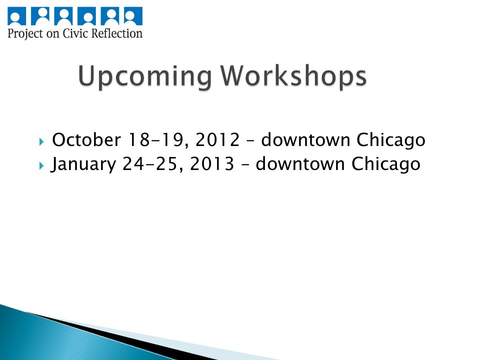  October 18-19, 2012 – downtown Chicago  January 24-25, 2013 – downtown Chicago