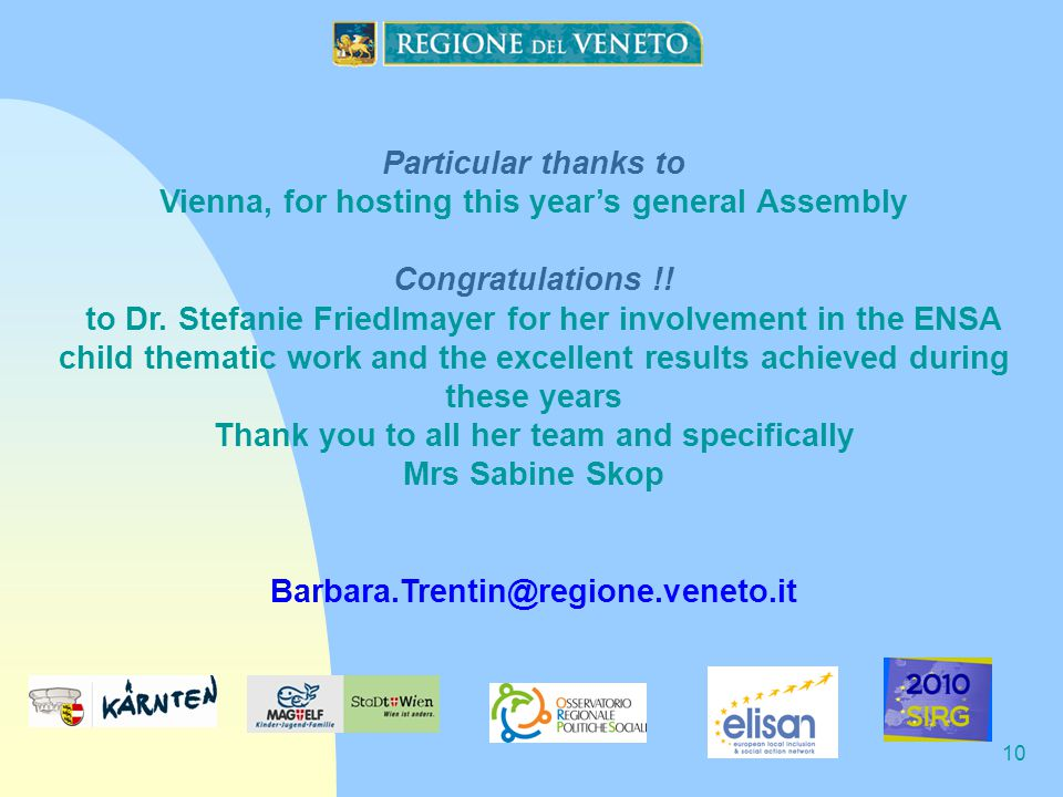10 Particular thanks to Vienna, for hosting this year's general Assembly Congratulations !.
