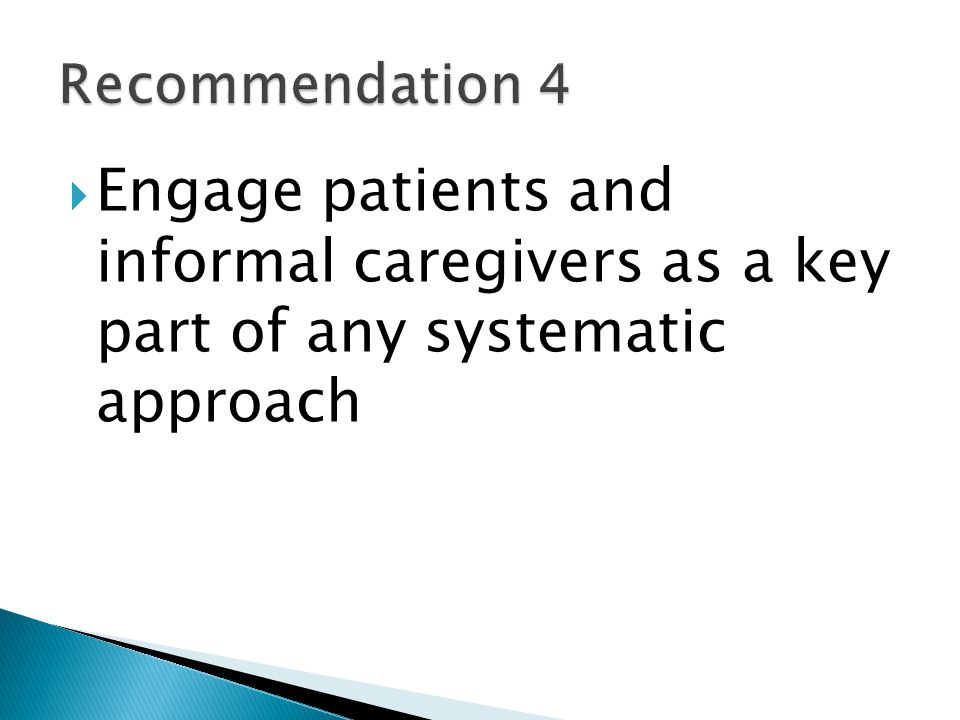  Engage patients and informal caregivers as a key part of any systematic approach
