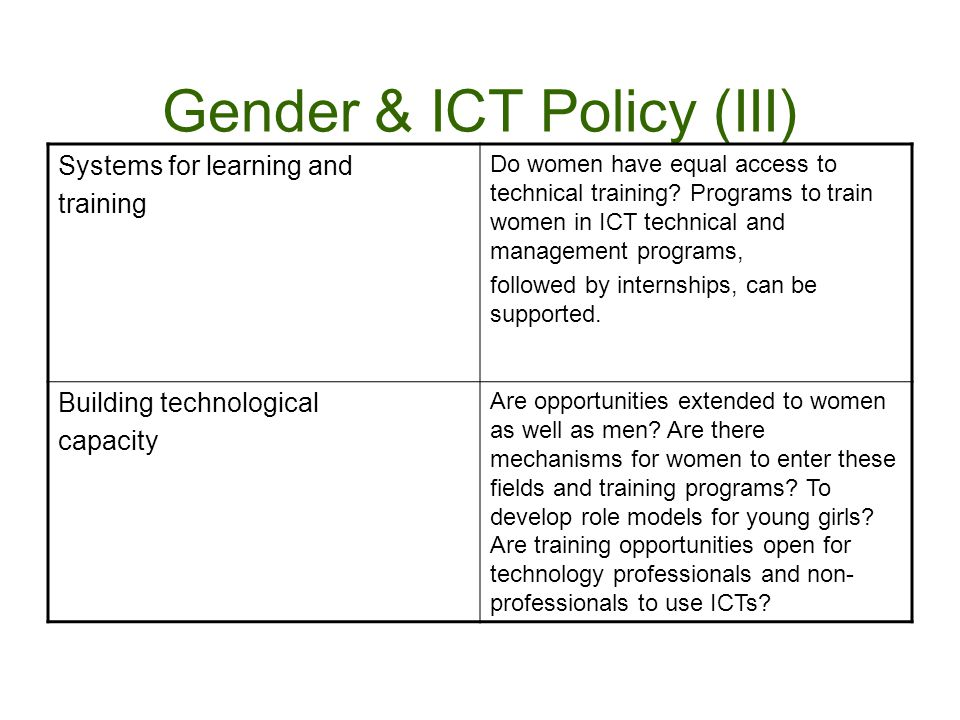 Gender & ICT Policy (III) Systems for learning and training Do women have equal access to technical training.