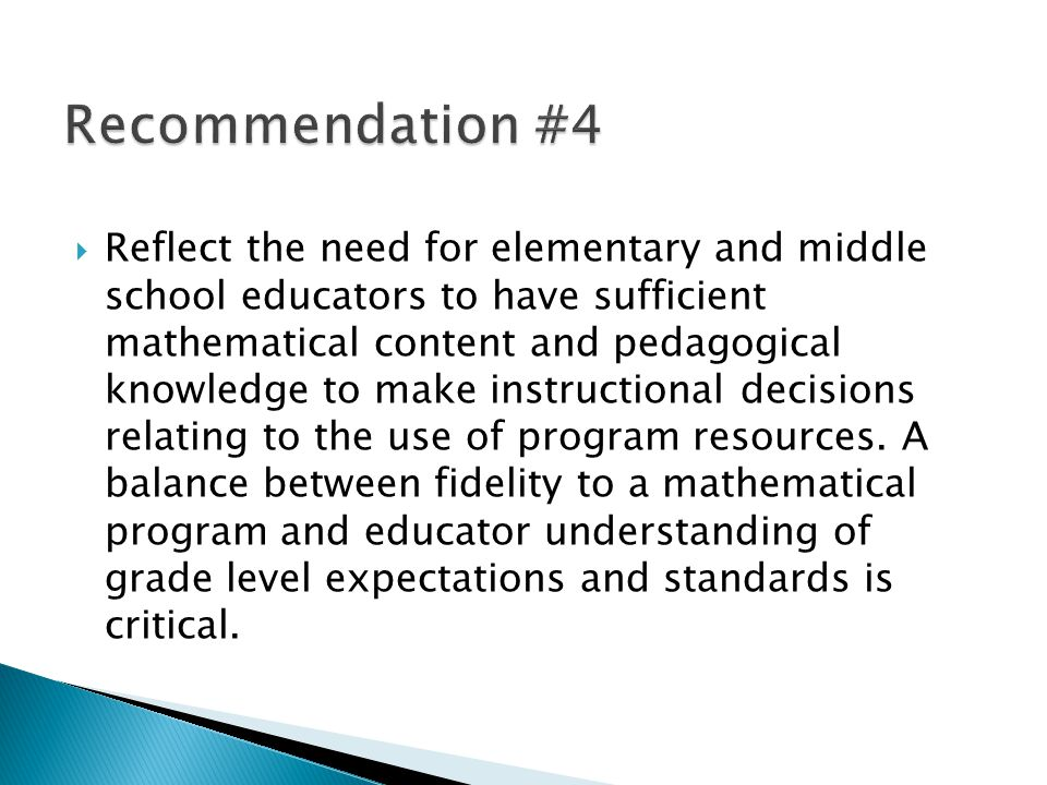 Reflect the need for elementary and middle school educators to have sufficient mathematical content and pedagogical knowledge to make instructional decisions relating to the use of program resources.