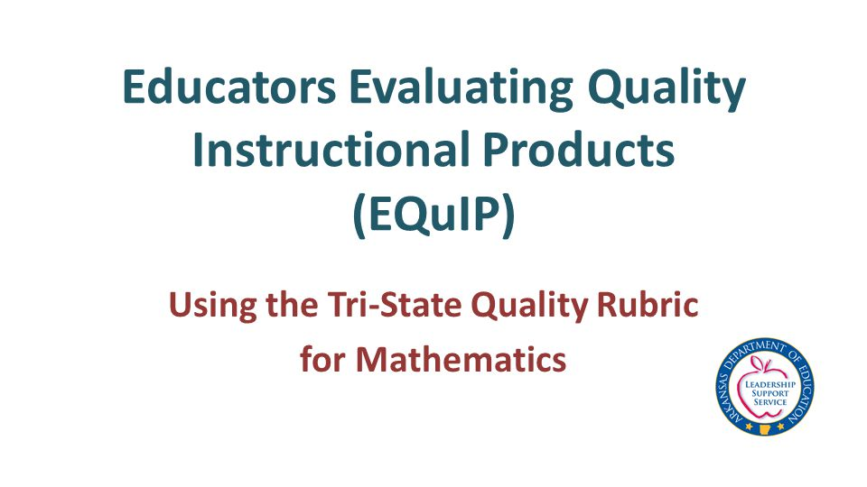 Educators Evaluating Quality Instructional Products (EQuIP) Using the Tri-State Quality Rubric for Mathematics