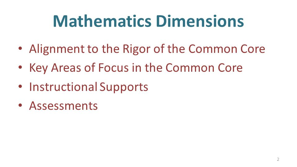 Mathematics Dimensions Alignment to the Rigor of the Common Core Key Areas of Focus in the Common Core Instructional Supports Assessments 2