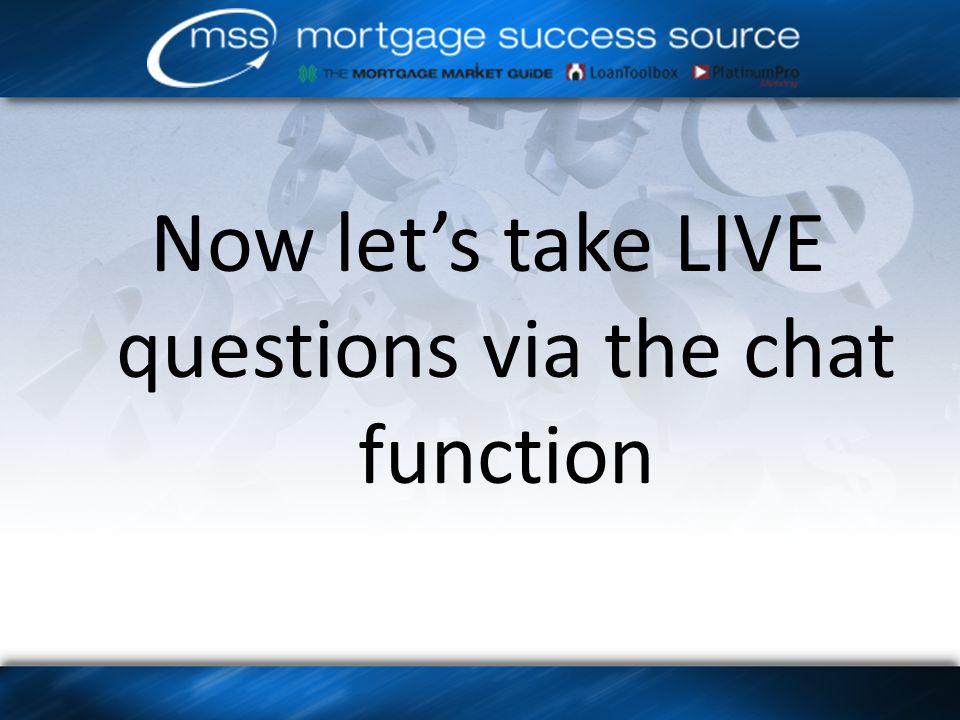 Now let's take LIVE questions via the chat function