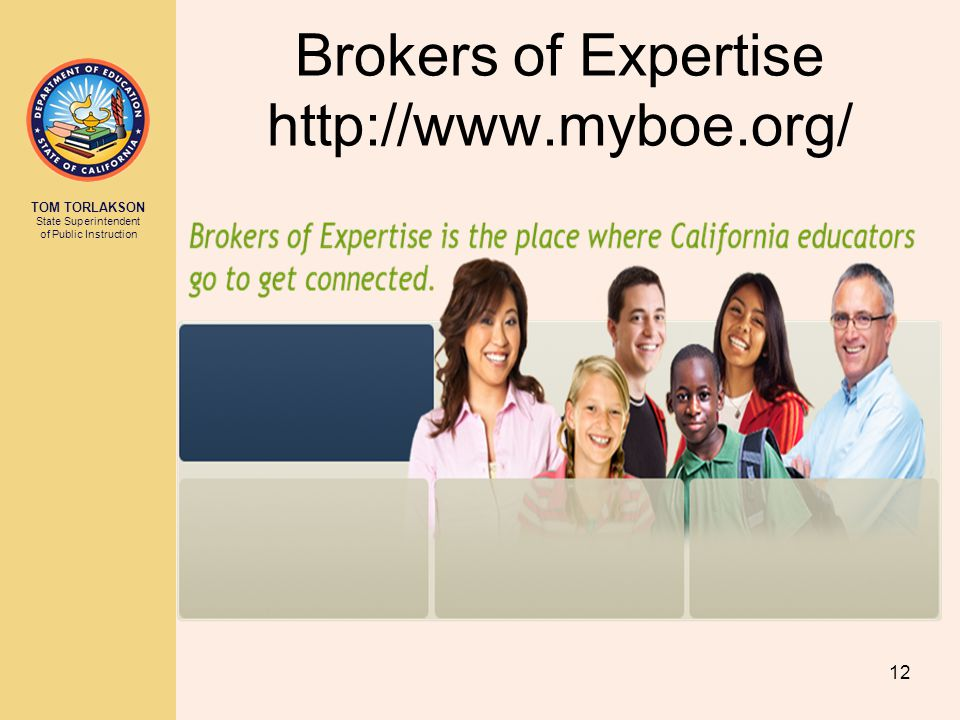 TOM TORLAKSON State Superintendent of Public Instruction Brokers of Expertise   12
